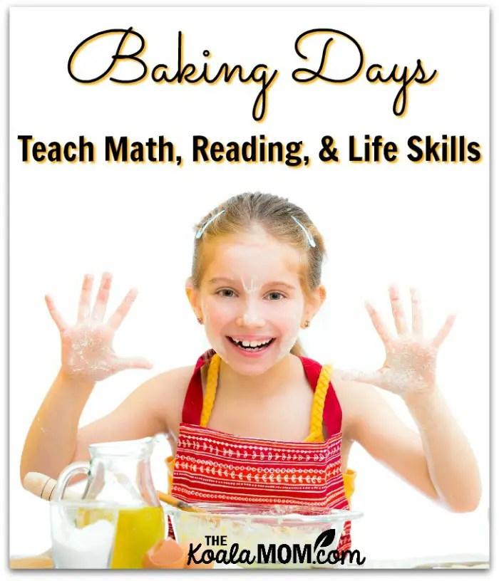 Baking Days teach Math, Reading and Life Skills (girl baking)