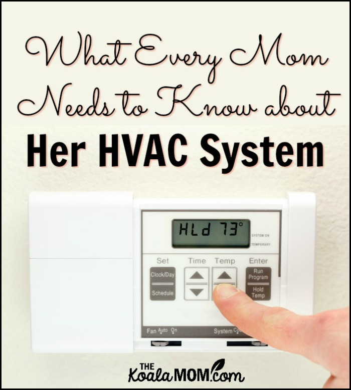 What eVery Mom Needs to Know about Her HVAC System
