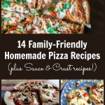 14 Family-Friendly Homemade Pizza Recipes (plus Sauce & Crust recipes!)