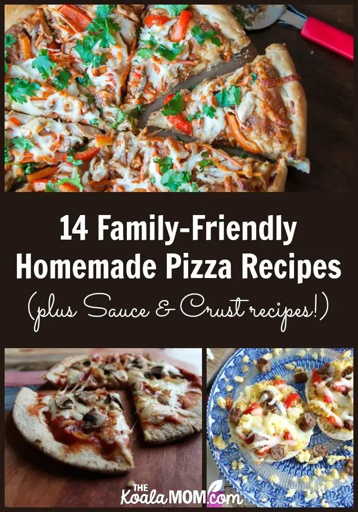 14 Family-Friendly Homemade Pizza Recipes (plus Sauce & Crust recipes!)