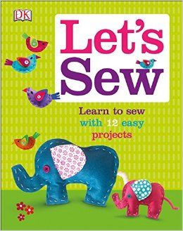 Let's Sew: Learn to Sew with 12 Easy Projects