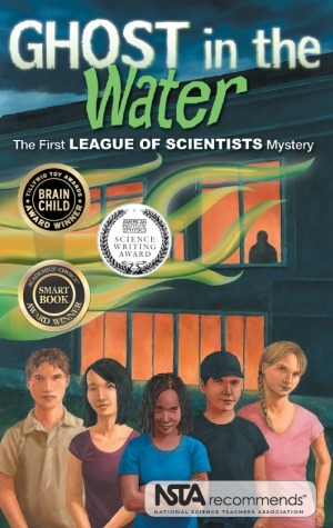 Ghost in the Water: A League of Scientists Mystery by Science, Naturally!