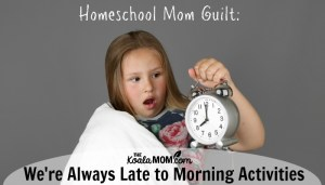 We're Always Late to Morning Activities (Homeschool Mom Guilt BINGO)
