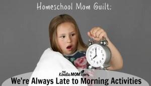 We're Always Late to Morning Activities (Homeschool Mom Guilt BINGO)