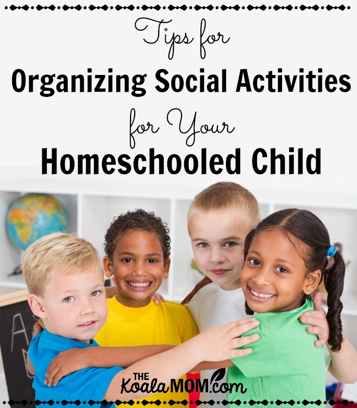 Tips for Organizing Social Activities for Your Homeschooled Child