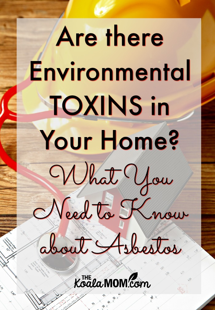 Are there environmental toxins in your home? What you need to know about asbestos