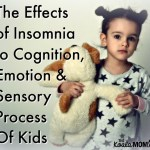 The Effects of Insomnia to Cognition, Emotion & Sensory Process Of Kids