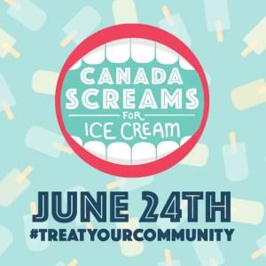 Canada Screams for Ice Cream on June 24th #TreatYourCommunity