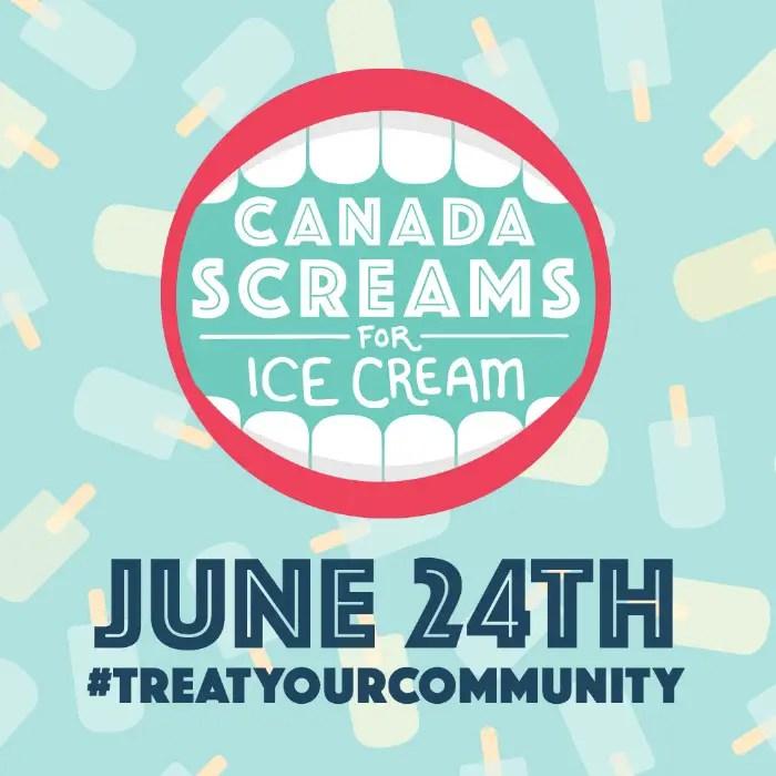 Canada Screams for Ice Cream June 24th #TreatYourCommunity