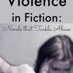 Domestic Violence in Fiction: Novels that Tackle Abuse