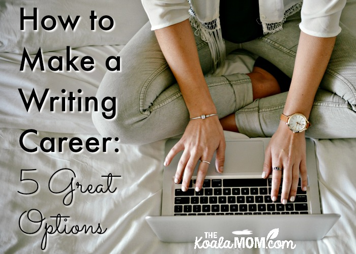 How to Make a Writing Career: 5 Great Options (woman sitting on bed, typing on her computer)