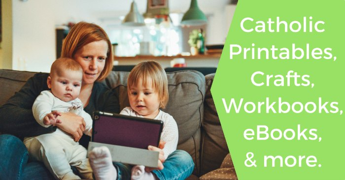 Catholic printables, crafts, workbooks, ebooks and more! The Catholic Mom Bundle 2017