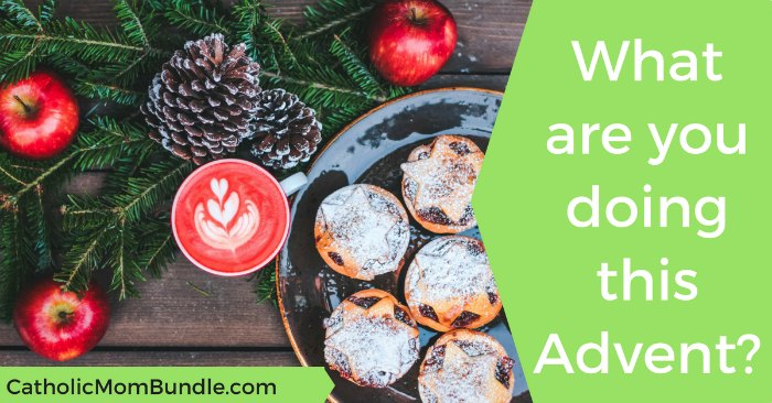 What are you doing this Advent? The Catholic Mom Bundle 2017 has everything you need to keep Advent in Advent!