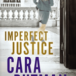 Imperfect Justice by Cara Putman