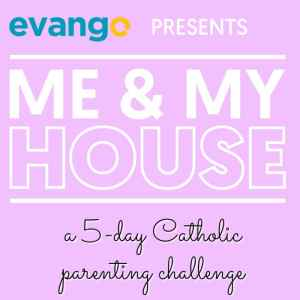 Take the 5-Day Catholic Parenting Challenge!