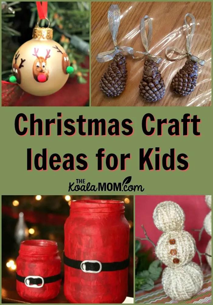 Christmas Craft Ideas for Kids • The Koala Mom