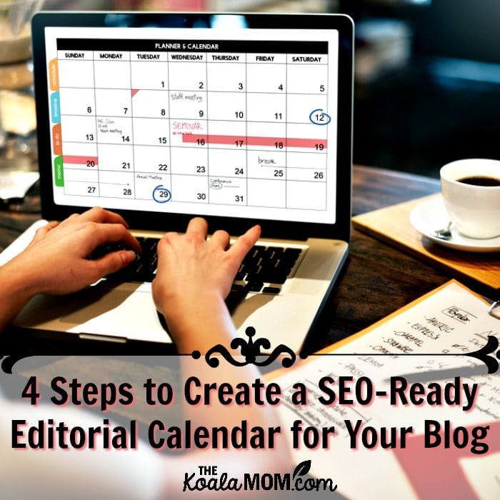 4 Steps to Create a SEO-Ready Editorial Calendar for Your Blog