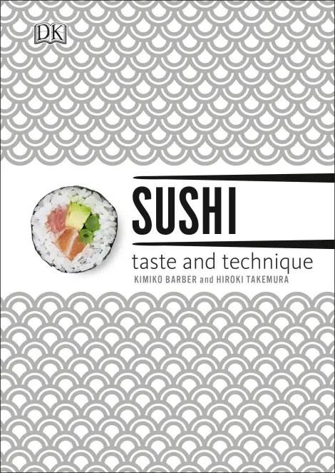 Sushi: Taste and Technique by Kimiko Barber and Hiroki Takemura