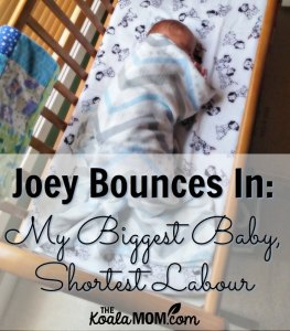 Joey Bounces In — My Biggest Baby, Shortest Labour