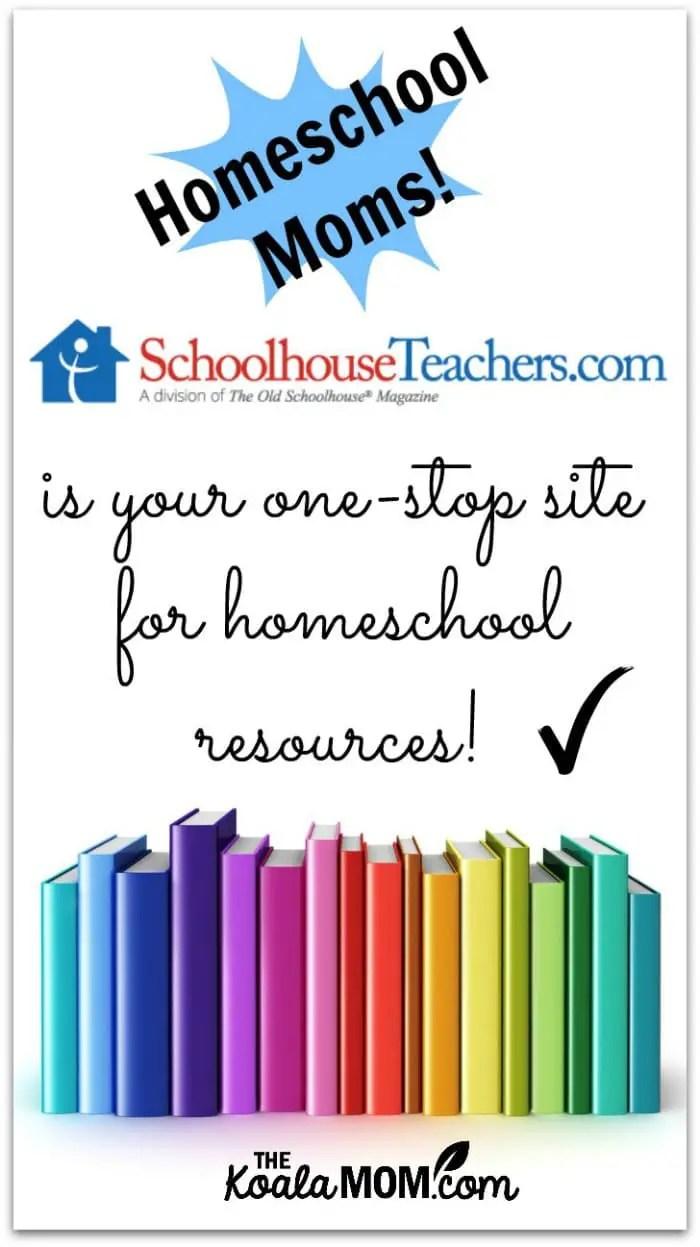 SchoolhouseTeachers.com is your one-stop site for homeschool resources!