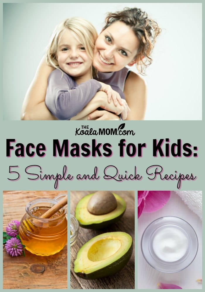 Face Masks for Kids: 5 Simple and Quick Recipes to have a diy spa day with your child! These easy facials are fun to make with your daughter.