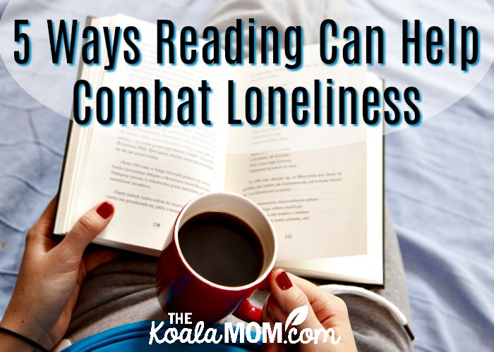 5 Ways Reading Can Help Combat Loneliness