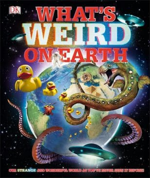What's Weird on Earth, a fun science and geography text - one of three great kids books about earth from DK Books