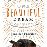 One Beautiful Dream by Jennifer Fulwiler {book review}