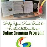 Help Your Kids Read & Write Better with an Online Grammar Program!