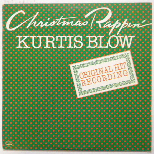 Throwback Thursday: Kurtis Blow – Christmas Rappin' (1979) – The ...