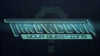 Throwdown Your Questions Ep. 134
