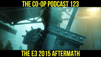 The Co-op Podcast #123: The E3 2015 Aftermath Show