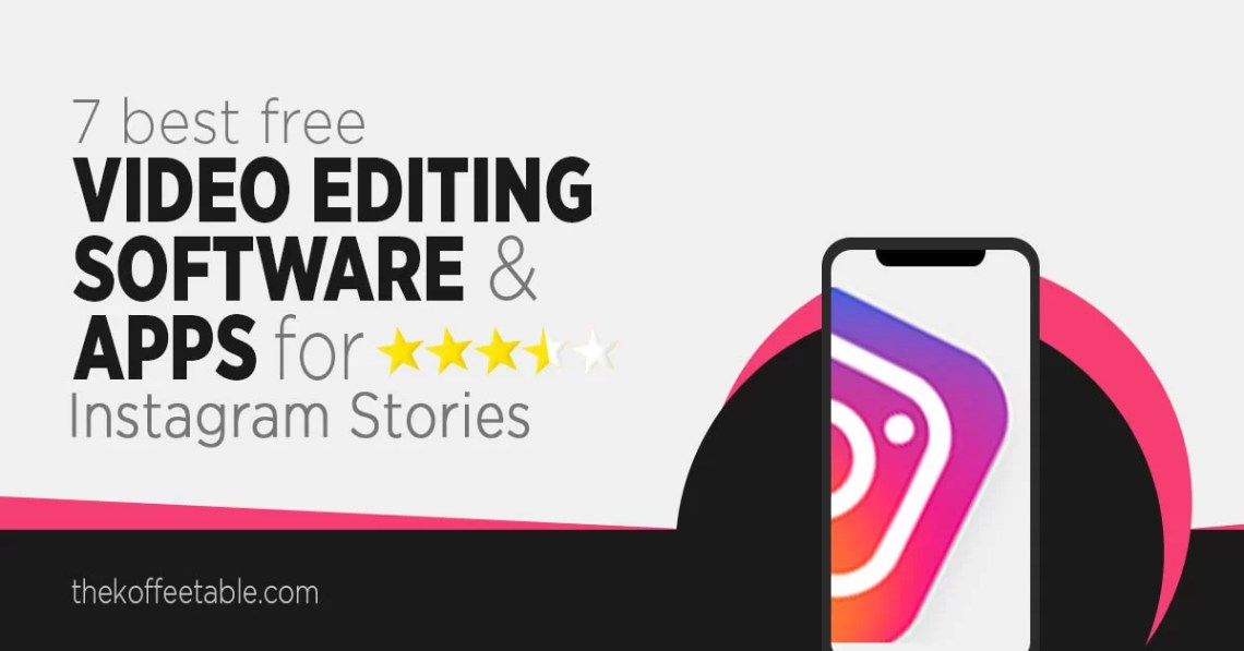 7 Best Free Video Editing Software & Apps for Instagram Stories