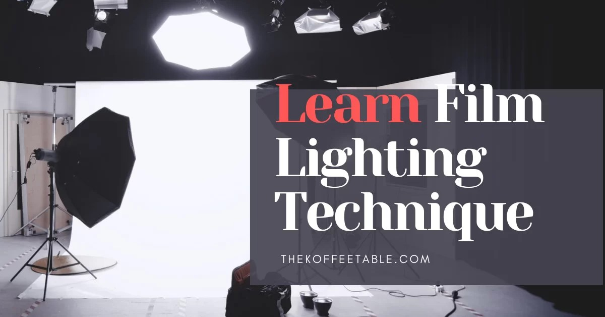 Film Lighting Technique is Simpler than You ever thought!