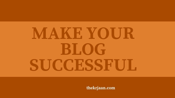 #7 Steps To Make Your Blog Successful Online