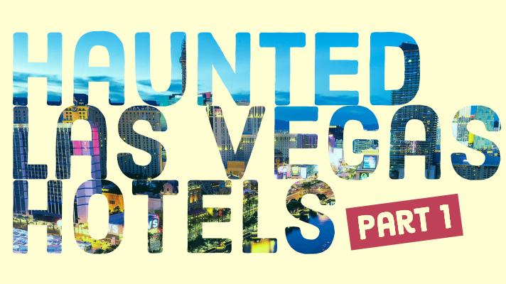 Haunted Las Vegas Hotels Part 1