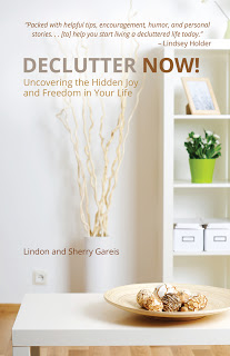 Declutter Now: Uncovering the Hidden Joy and Freedom in Your Life, by Lindon and Sherry Gareis