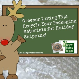 Greener Living Tip: Recycle Your Packaging Materials for Holiday Shipping!