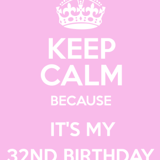 32 Things I've Learned On The Day I Turned 32!