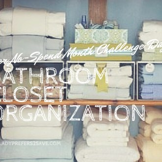 October No-Spend Month Challenge Day 10: Bathroom & Linen Closet Organization