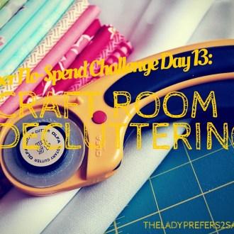 October No-Spend Challenge Day 13: Craft Room Decluttering!