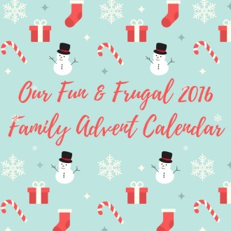 Our Fun & Frugal 2016 Family Advent Calendar