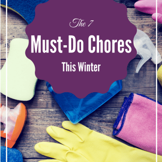 7 Must-Do Chores This Winter