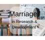 Marriage: Always in Research & Development