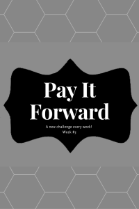 Pay It Forward #5