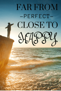 Far From Perfect - Close To Happy