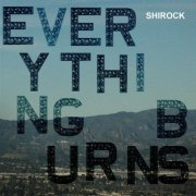 Review: Shirock – Everything Burns