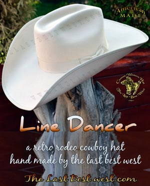 3b00794e1f910 Line Dancer Custom Rodeo Hat - The Last Best West