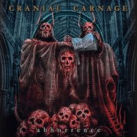 Cranial Carnage - Abhorrence (2018)