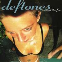 Deftones - Around The Fur (1997)
